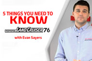 5 Things to know - Land Cruiser 76